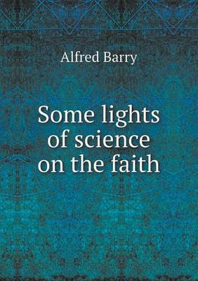 Some Lights of Science on the Faith