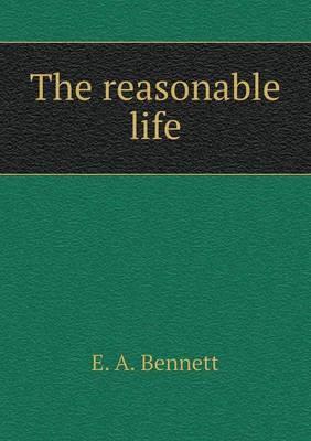 The Reasonable Life
