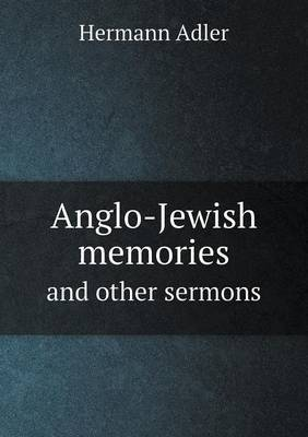 Anglo-Jewish Memories and Other Sermons
