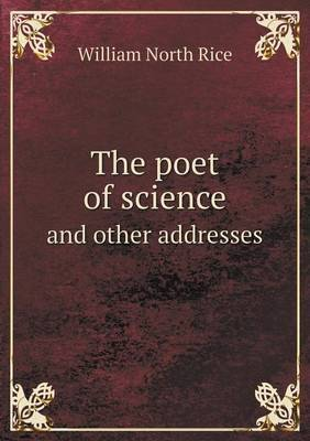 The Poet of Science and Other Addresses