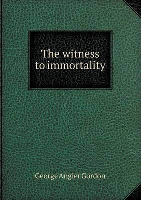 The Witness to Immortality