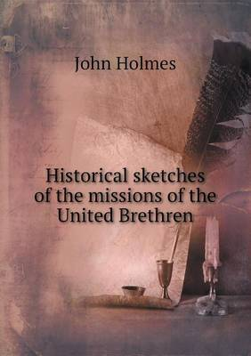 Historical Sketches of the Missions of the United Brethren
