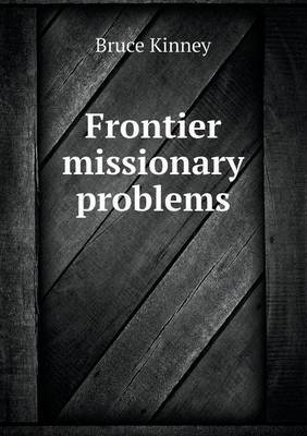 Frontier Missionary Problems