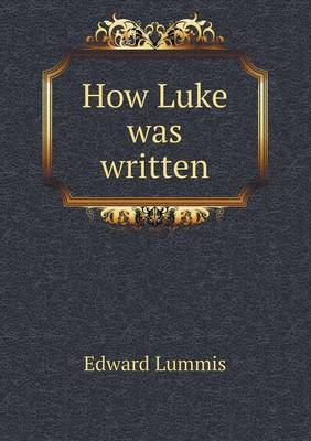 How Luke Was Written