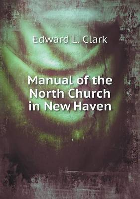 Manual of the North Church in New Haven