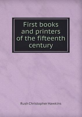 First Books and Printers of the Fifteenth Century
