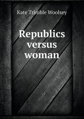 Republics Versus Woman