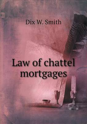 Law of Chattel Mortgages