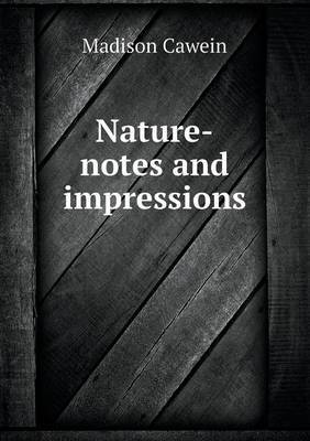 Nature-Notes and Impressions