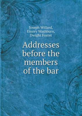 Addresses Before the Members of the Bar