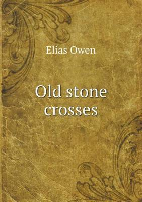 Old Stone Crosses