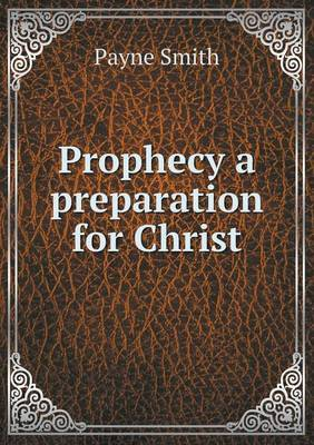 Prophecy a Preparation for Christ