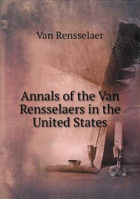 Annals of the Van Rensselaers in the United States