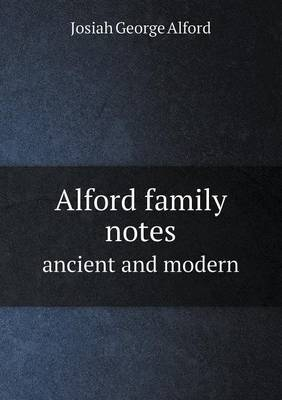 Alford Family Notes Ancient and Modern