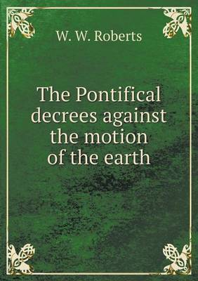 The Pontifical Decrees Against the Motion of the Earth