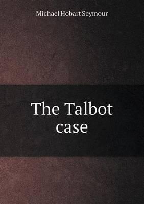 The Talbot Case