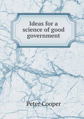 Ideas for a Science of Good Government