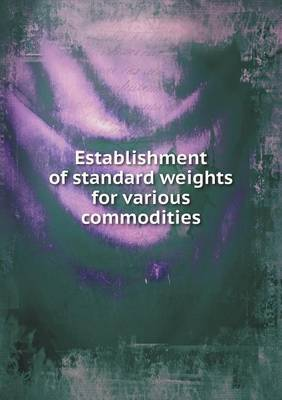 Establishment of Standard Weights for Various Commodities