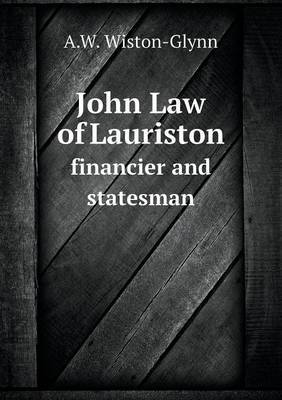 John Law of Lauriston Financier and Statesman