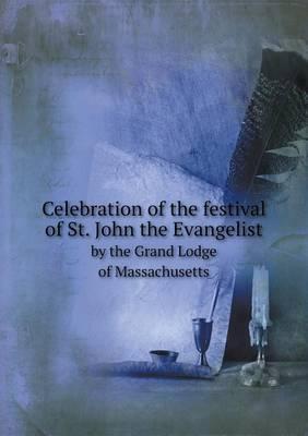 Celebration of the Festival of St. John the Evangelist by the Grand Lodge of Massachusetts