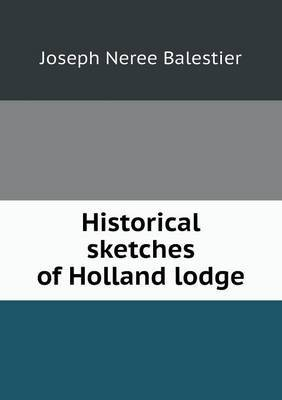 Historical Sketches of Holland Lodge
