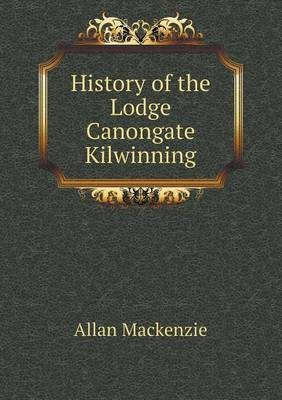 History of the Lodge Canongate Kilwinning