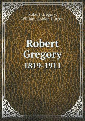 Robert Gregory 1819-1911