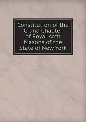 Constitution of the Grand Chapter of Royal Arch Masons of the State of New York