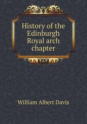 History of the Edinburgh Royal Arch Chapter