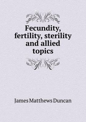 Fecundity, Fertility, Sterility and Allied Topics