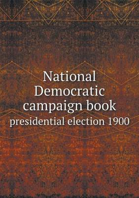 National Democratic Campaign Book Presidential Election 1900