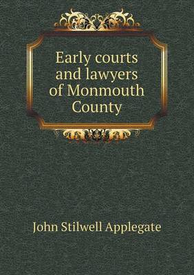 Early Courts and Lawyers of Monmouth County