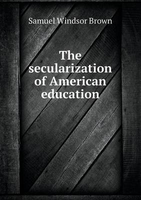 The Secularization of American Education