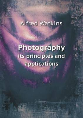 Photography Its Principles and Applications