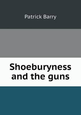 Shoeburyness and the Guns