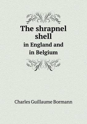 The Shrapnel Shell in England and in Belgium