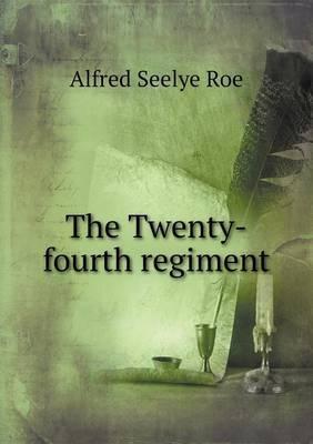 The Twenty-Fourth Regiment
