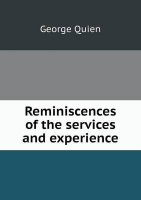 Reminiscences of the Services and Experience