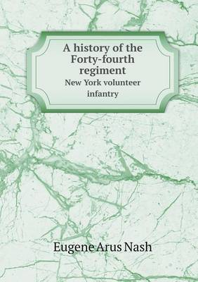A History of the Forty-Fourth Regiment New York Volunteer Infantry
