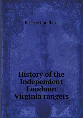 History of the Independent Loudoun Virginia Rangers