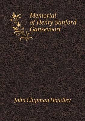 Memorial of Henry Sanford Gansevoort