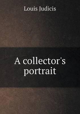 A Collector's Portrait