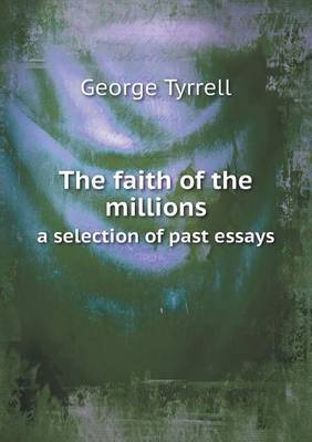 The Faith of the Millions a Selection of Past Essays