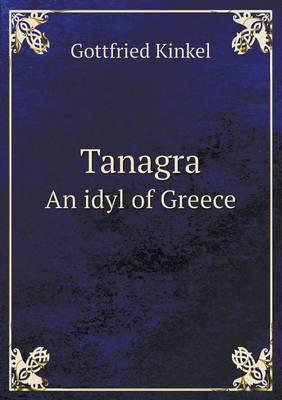 Tanagra an Idyl of Greece
