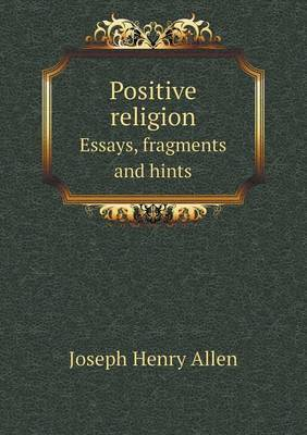 Positive Religion Essays, Fragments and Hints