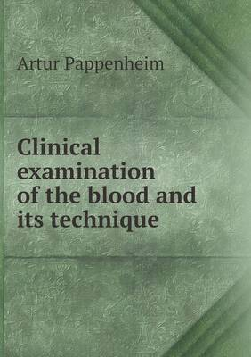 Clinical Examination of the Blood and Its Technique