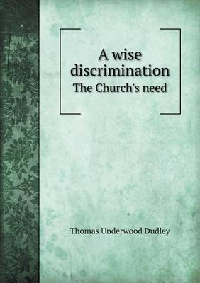 A Wise Discrimination the Church's Need