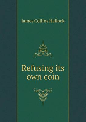 Refusing Its Own Coin