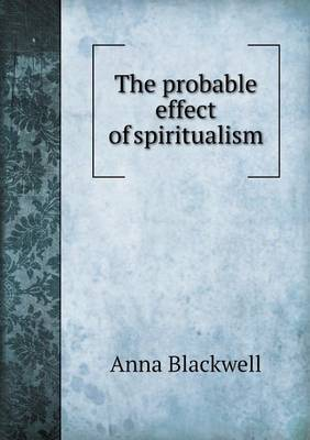 The Probable Effect of Spiritualism