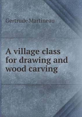 A Village Class for Drawing and Wood Carving